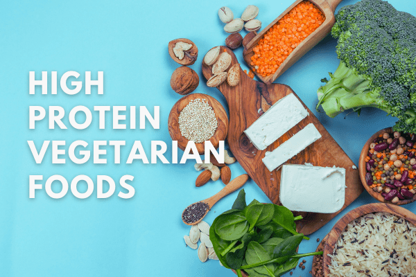 16 Cheapest High Protein Vegetarian Foods