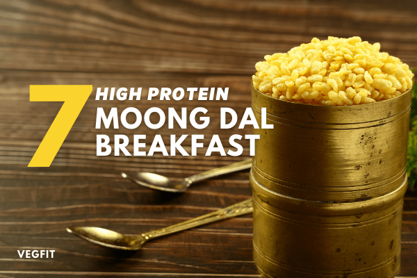 High Protein Moong Dal Breakfast_VegFit